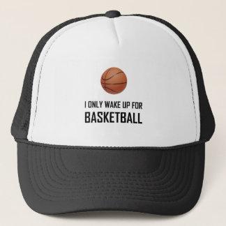 Casquette Je me réveille seulement pour le basket-ball