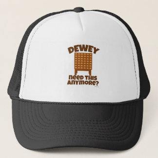 Casquette Le besoin de Dewey ceci ?
