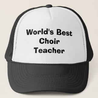 Casquette Le meilleur professeur du choeur du monde