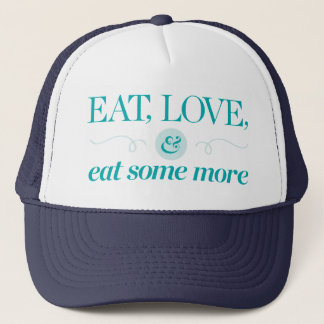 Casquette Mangez, aimez et mangez encore plus