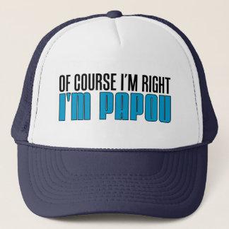 Casquette Naturellement j'ai raison que je suis Papou
