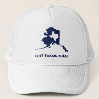 Casquette N'est pas mignon du Texas comparé à l'Alaska