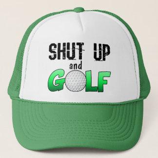 Casquette Tais-toi et jouez au golf