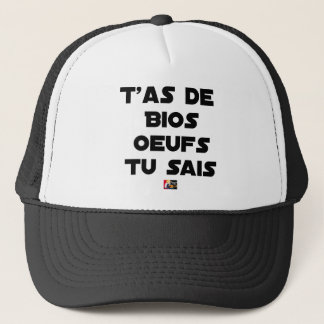 Casquette T'AS DE BIOS OEUFS TU SAIS - Jeux de mots