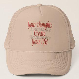 Casquette Vos pensées créent votre vie