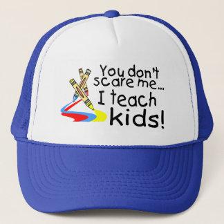 Casquette Vous ne m'effrayez pas que j'enseigne des enfants