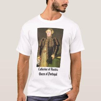 Catherine de l'Autriche, reine du Portugal, T-shirts