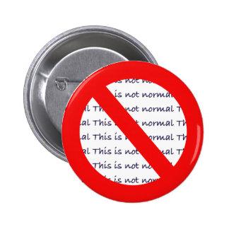 Ce n'est pas bouton normal de dissidence politique badge