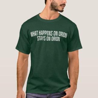 Ce qui se produit sur Orion T-shirt