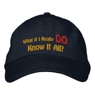 Ce qui si je vraiment le sais toute ? casquette brodée