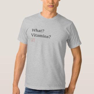 Ce qui ? Vitamines ? Chemise T-shirt