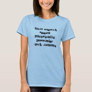 """""""Ceci ne semble pas"""" - Pvt physiquement possible. T-shirt"""