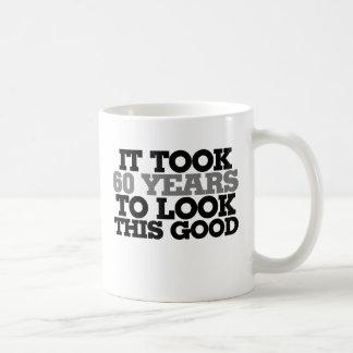 Cela m'a pris 60 ans pour regarder ceci bon mug