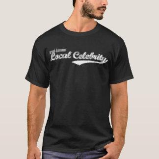 Célébrité locale Semi-Célèbre T-shirt