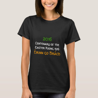 Centenaire 1916 en hausse de Pâques 2016 T-shirt