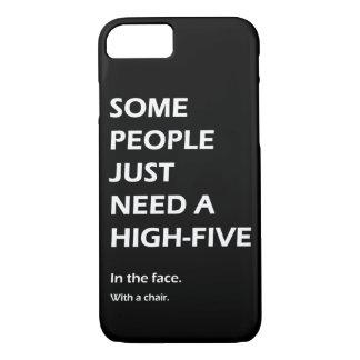 Certains ont besoin juste de hauts cinq coque iPhone 7