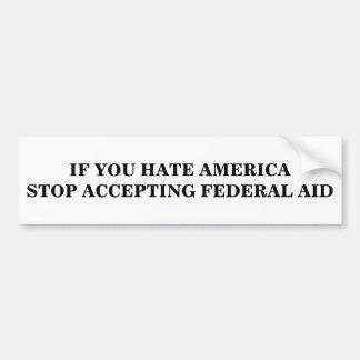 Cessez d'accepter l'aide fédérale autocollant de voiture