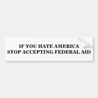 Cessez d'accepter l'aide fédérale autocollant pour voiture