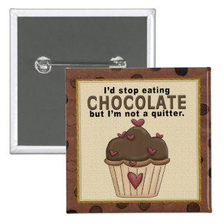 Cessez de manger le bouton de chocolat badge carré 5 cm