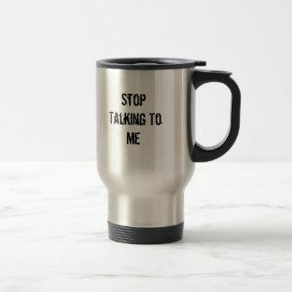Cessez de me parler mug de voyage