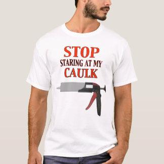 Cessez de regarder fixement le mon calfeutrent t-shirt