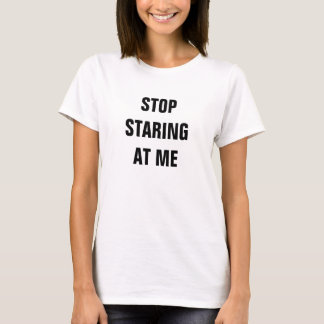 Cessez de regarder fixement moi t-shirt