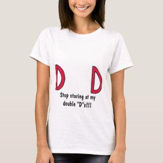 """cessez de regarder fixement mon double """"d """" s ! ! t-shirt"""