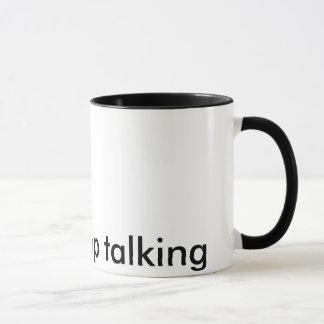Cessez svp de parler la tasse