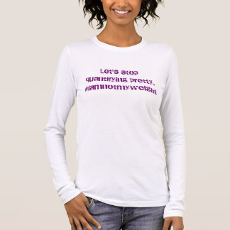 Cessons de mesurer assez. #iamnotmyweight t-shirt à manches longues