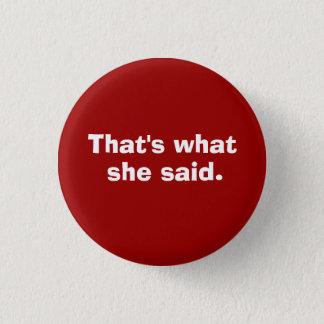 C'est ce qui, elle a dit badge