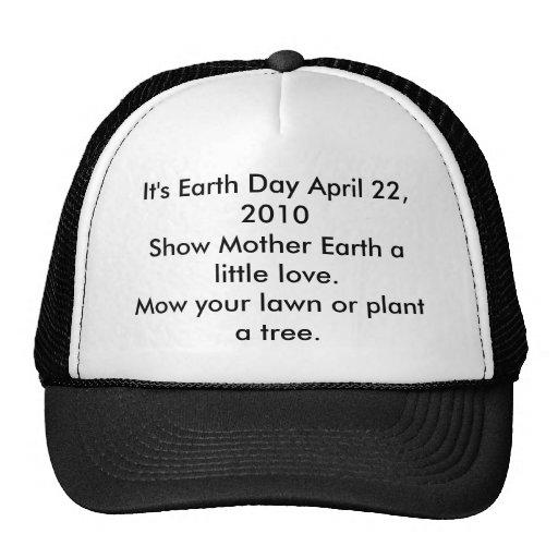 C'est chapeau de jour de la terre casquette de camionneur