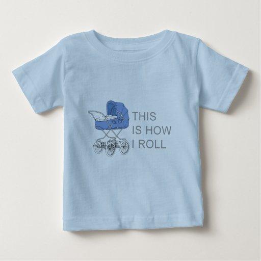 C'est comment je roule la pièce en t de bébé t-shirts