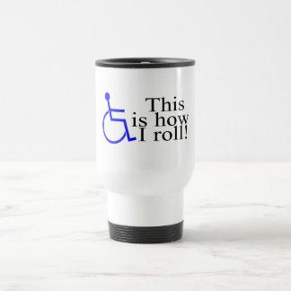 C'est comment je roule le fauteuil roulant mug de voyage