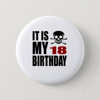 C'est mes 18 conceptions d'anniversaire badge