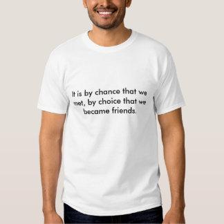 C'est par hasard que nous nous sommes réunis, par t-shirt