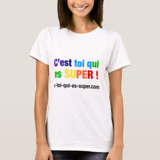 C'est toi qui es super ! Shirts et Accessoires T-shirt
