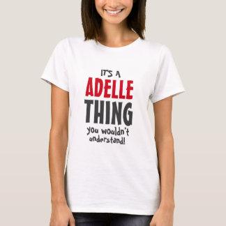 C'est une chose d'Adelle que vous ne comprendriez T-shirt