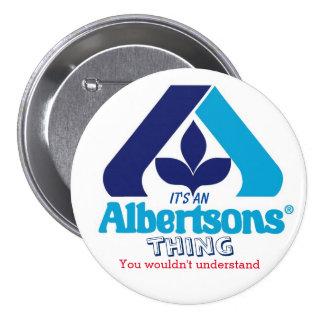 """""""C'est une chose d'Albertsons… , """" Badge Rond 7,6 Cm"""