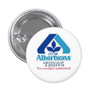 """""""C'est une chose d'Albertsons… , """" Badge Rond 2,50 Cm"""