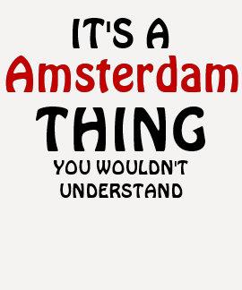 C'est une chose d'Amsterdam que vous ne T-shirt