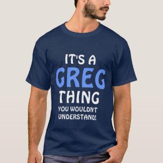 """""""c'est une chose de Greg T-shirt"""