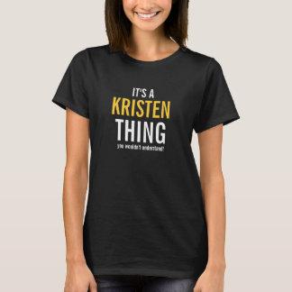C'est une chose de Kristen que vous ne T-shirt