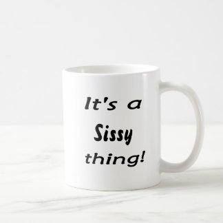 C'est une chose de poule mouillée ! tasse à café