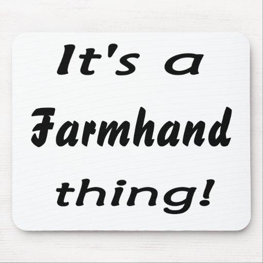 C'est une chose d'ouvrier agricole ! tapis de souris