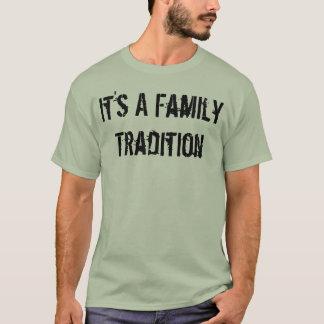 C'est une tradition de famille t-shirt