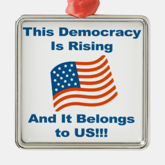 Cette démocratie monte et elle appartient à nous ! ornement carré argenté