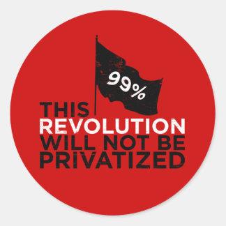 Cette révolution ne sera pas privatisée - 99% sticker rond