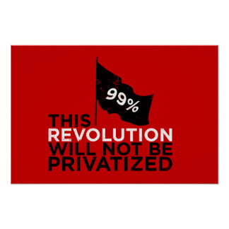 Cette révolution ne sera pas privatisée - 99% poster