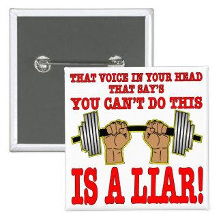 Cette voix dans votre tête est un menteur (l'halté badges avec agrafe