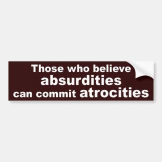 Ceux qui croient des absurdités (l'autocollant) adhésif pour voiture